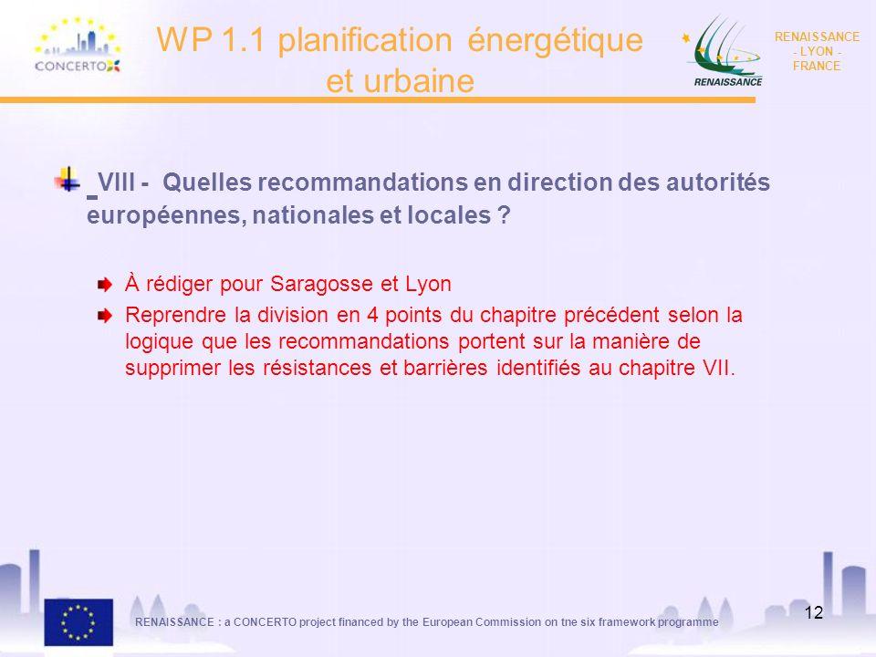 RENAISSANCE : a CONCERTO project financed by the European Commission on tne six framework programme RENAISSANCE - LYON - FRANCE 12 WP 1.1 planificatio