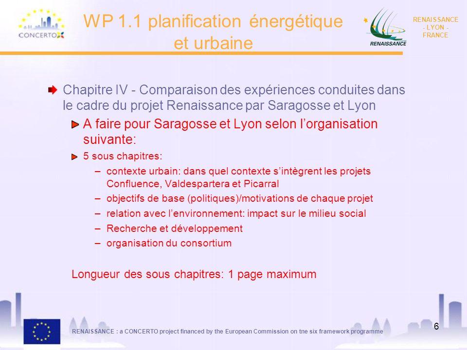 RENAISSANCE : a CONCERTO project financed by the European Commission on tne six framework programme RENAISSANCE - LYON - FRANCE 6 WP 1.1 planification