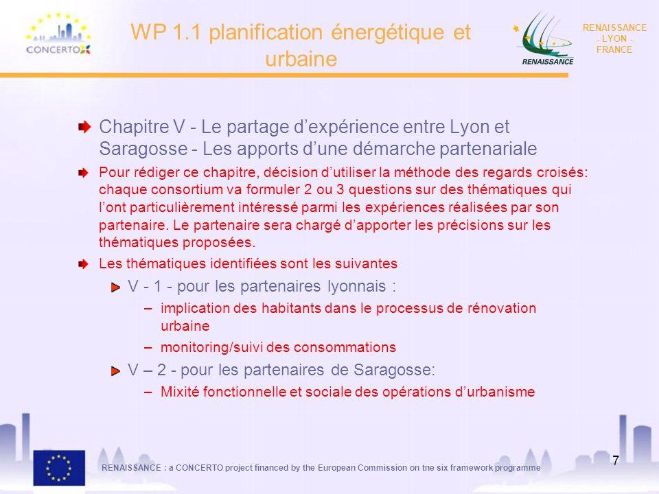 RENAISSANCE : a CONCERTO project financed by the European Commission on tne six framework programme RENAISSANCE - LYON - FRANCE 7 WP 1.1 planification