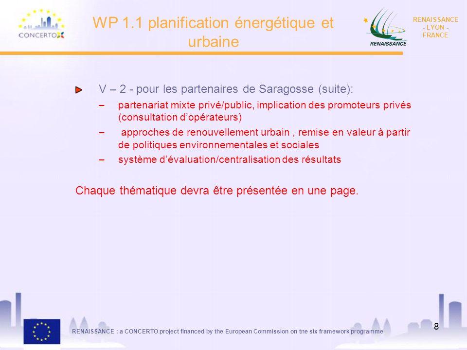 RENAISSANCE : a CONCERTO project financed by the European Commission on tne six framework programme RENAISSANCE - LYON - FRANCE 8 WP 1.1 planification