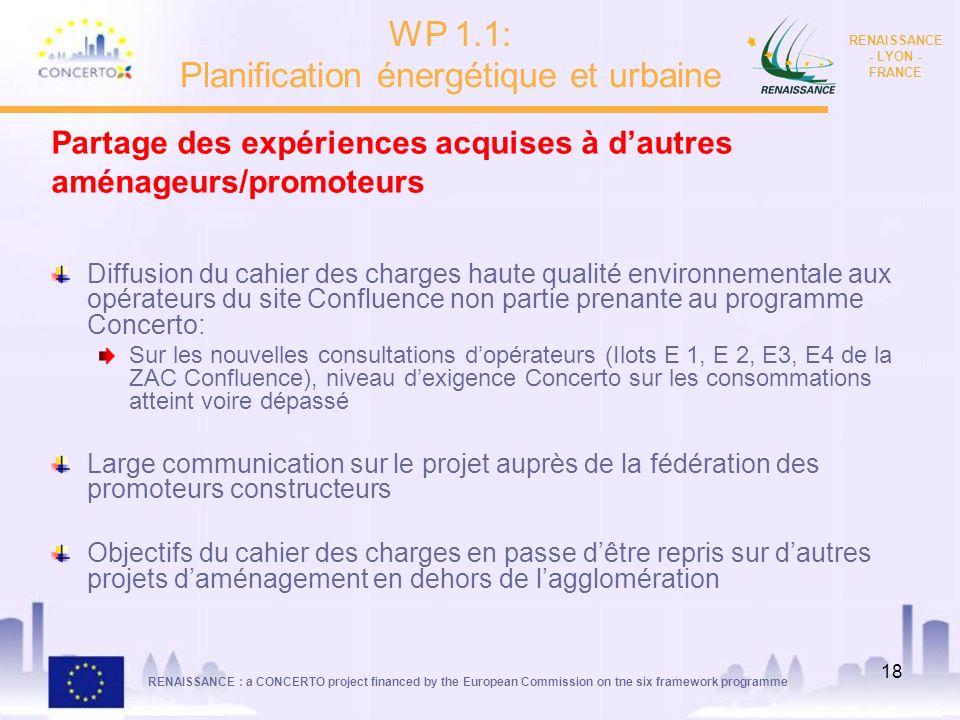 RENAISSANCE : a CONCERTO project financed by the European Commission on tne six framework programme RENAISSANCE - LYON - FRANCE 18 Partage des expérie