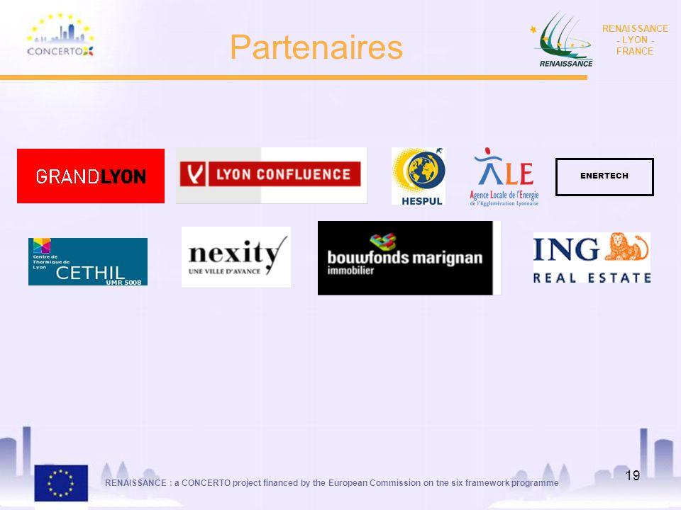 RENAISSANCE : a CONCERTO project financed by the European Commission on tne six framework programme RENAISSANCE - LYON - FRANCE 19 Partenaires ENERTEC