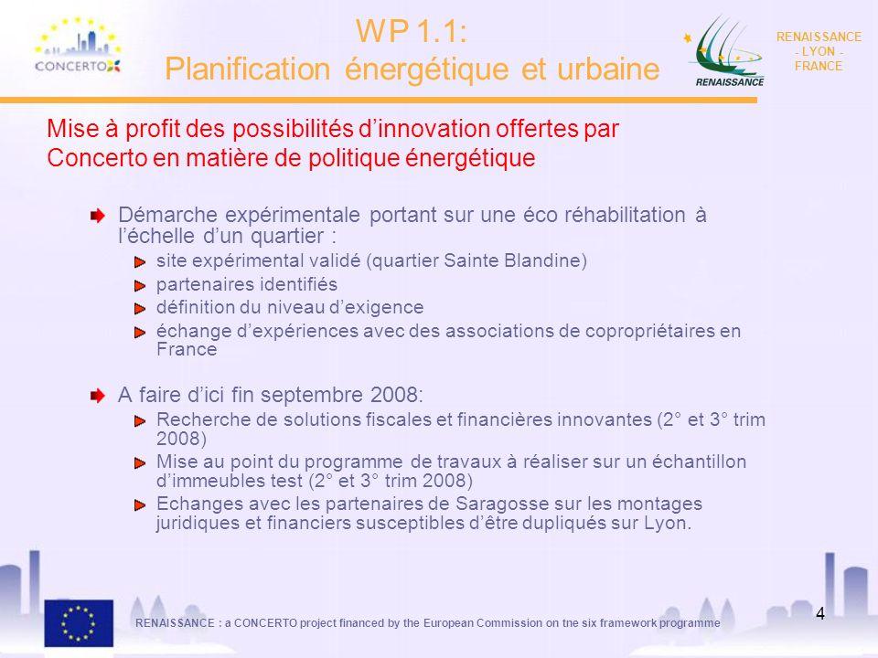 RENAISSANCE : a CONCERTO project financed by the European Commission on tne six framework programme RENAISSANCE - LYON - FRANCE 4 Mise à profit des po
