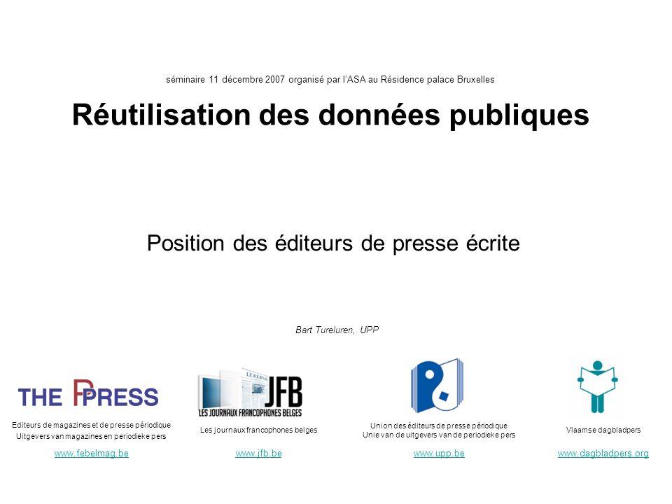 séminaire 11 décembre 2007 organisé par lASA au Résidence palace Bruxelles Réutilisation des données publiques 1.Introduction 2.Champ dapplication de la notion de « Réutilisation » Trop large.