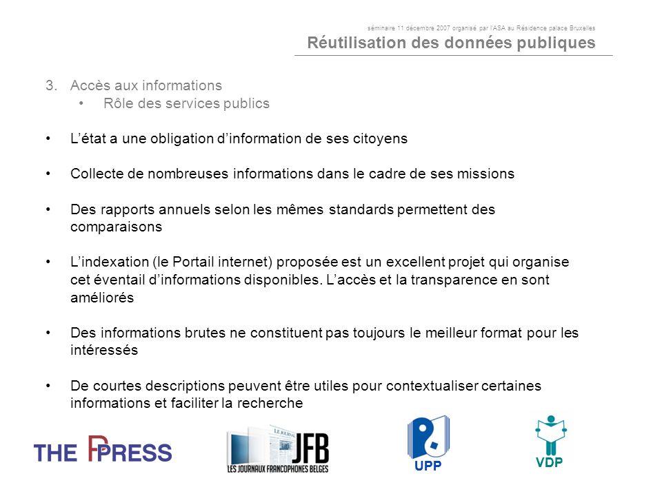 3.Accès aux informations Rôle des services publics Létat a une obligation dinformation de ses citoyens Collecte de nombreuses informations dans le cad