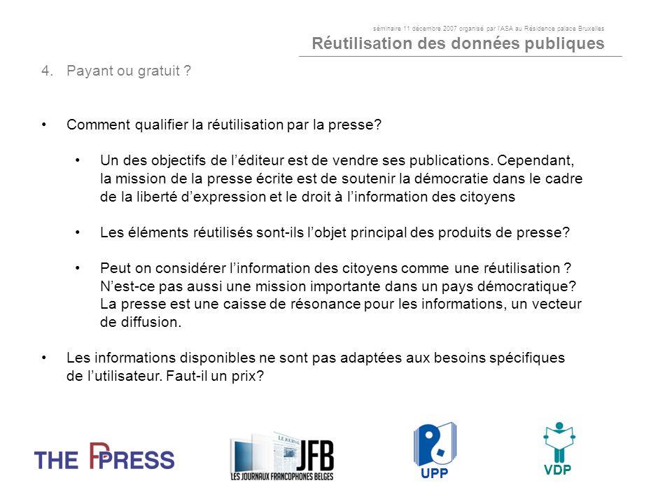 4.Payant ou gratuit ? Comment qualifier la réutilisation par la presse? Un des objectifs de léditeur est de vendre ses publications. Cependant, la mis
