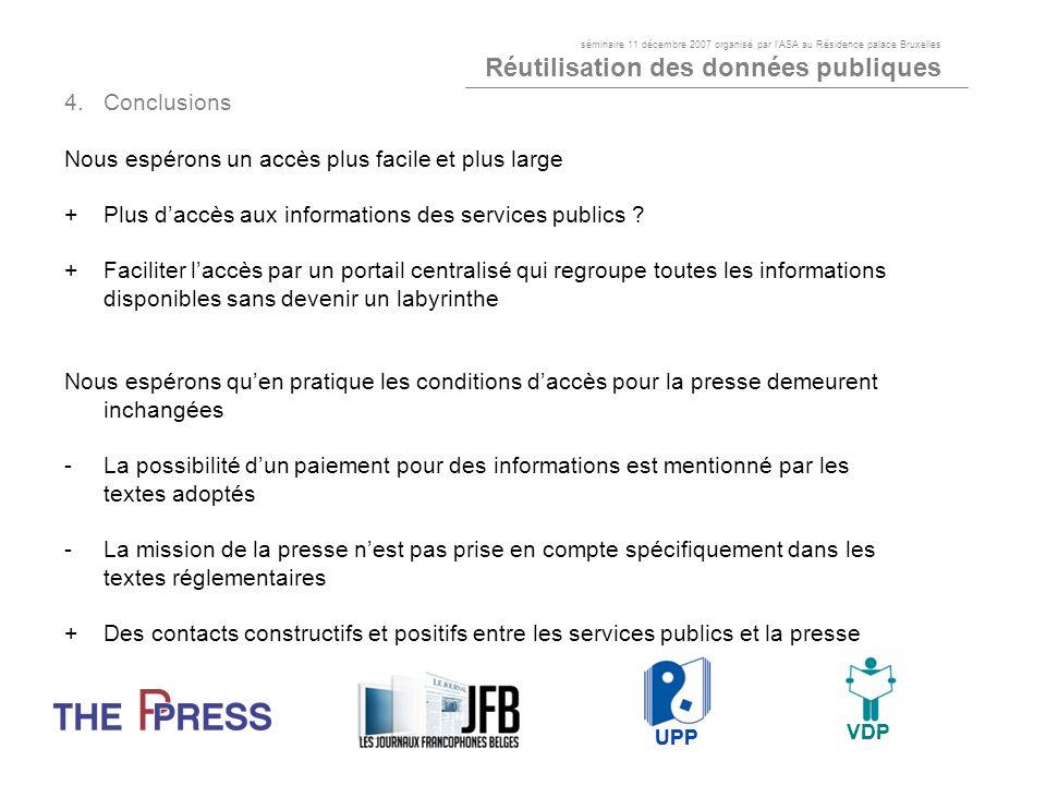4.Conclusions Nous espérons un accès plus facile et plus large +Plus daccès aux informations des services publics ? +Faciliter laccès par un portail c