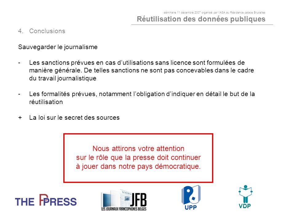 4.Conclusions Sauvegarder le journalisme -Les sanctions prévues en cas dutilisations sans licence sont formulées de manière générale. De telles sancti