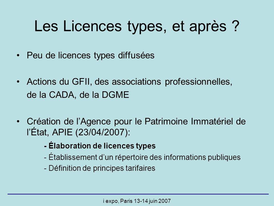 i expo, Paris 13-14 juin 2007 Les Licences types, et après ? Peu de licences types diffusées Actions du GFII, des associations professionnelles, de la