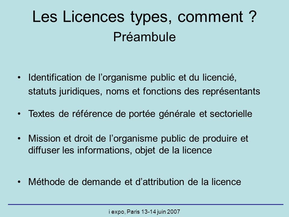i expo, Paris juin 2007 Les Licences types, comment .