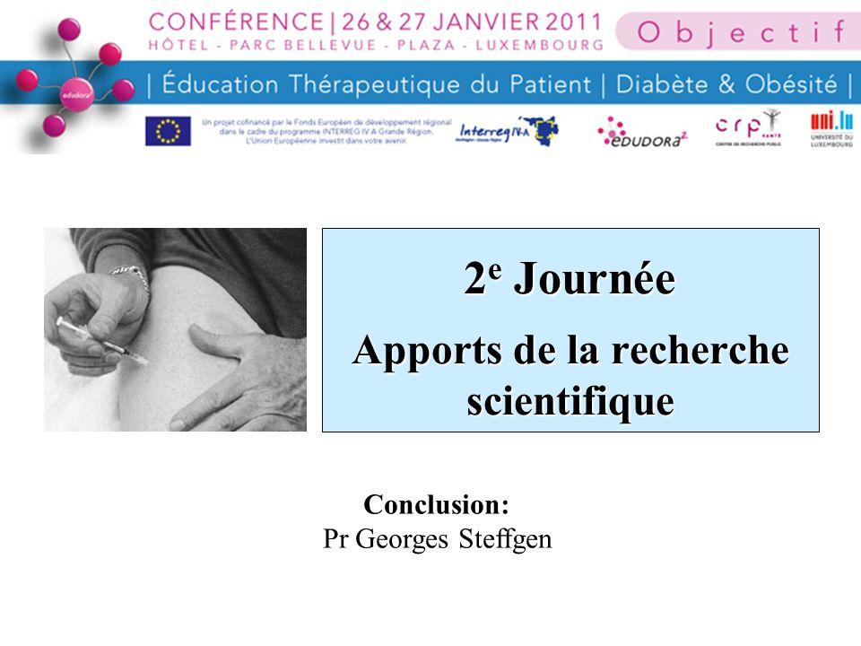 2 e Journée Apports de la recherche scientifique Conclusion: Pr Georges Steffgen