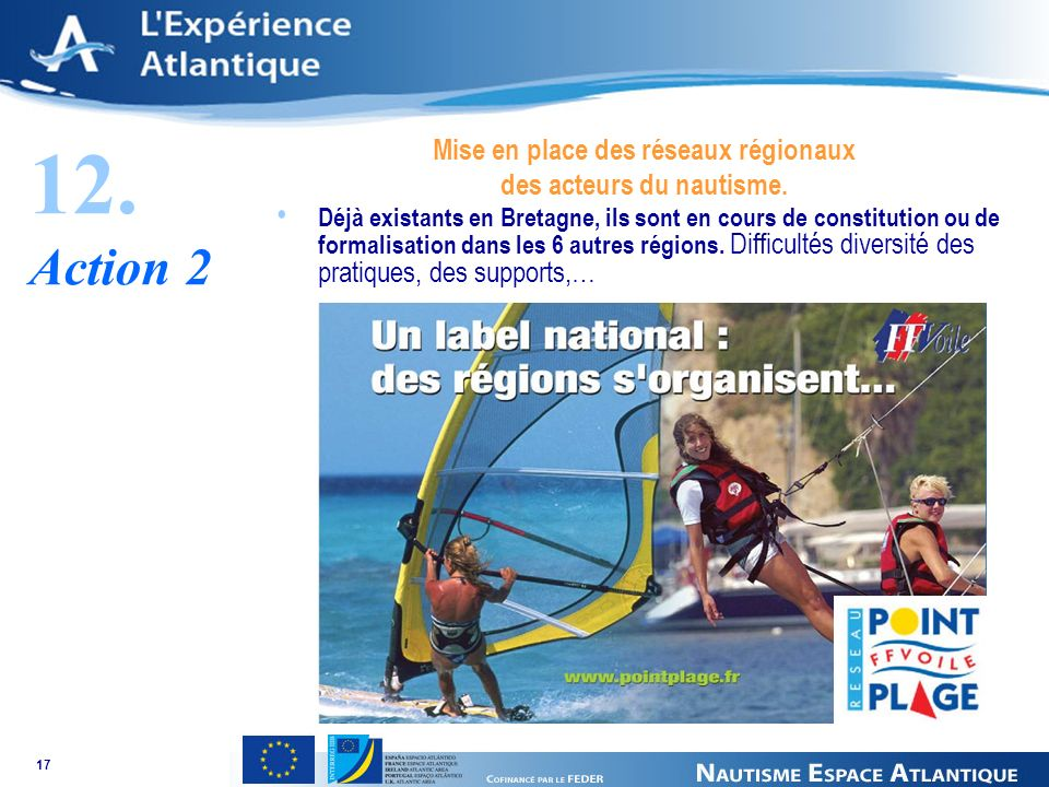 17 12. Action 2 Mise en place des réseaux régionaux des acteurs du nautisme.