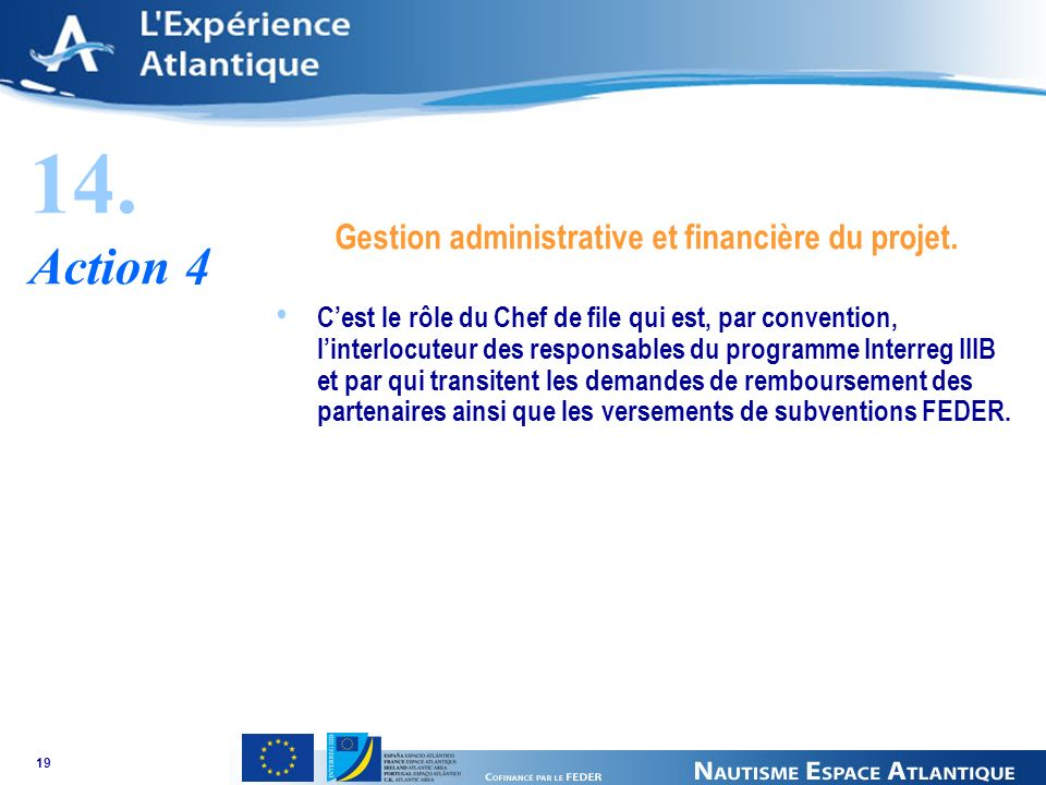 19 14. Action 4 Gestion administrative et financière du projet.