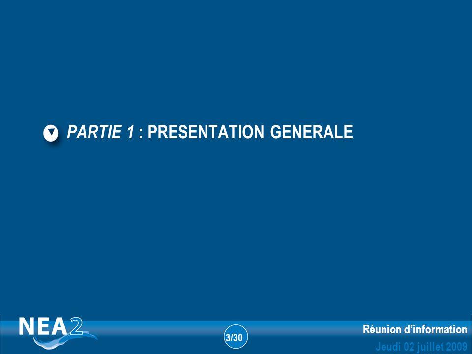 Informations administratives et financières DUBLIN – 23&24 JUIN 2009 Réunion dinformation Jeudi 02 juillet 2009 3/30 PARTIE 1 : PRESENTATION GENERALE