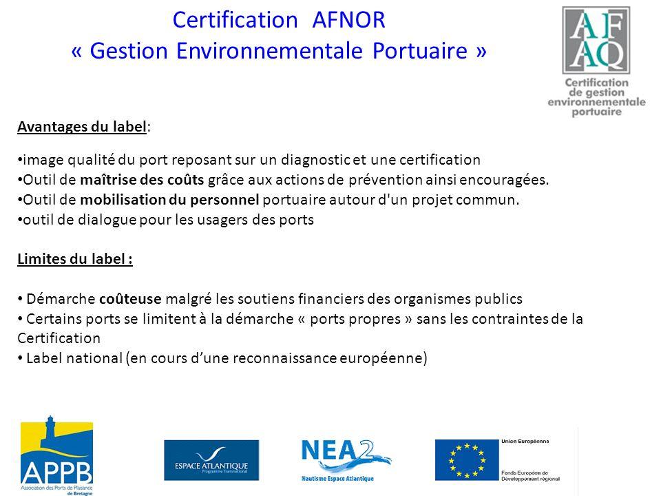 Certification AFNOR « Gestion Environnementale Portuaire » Avantages du label: image qualité du port reposant sur un diagnostic et une certification O