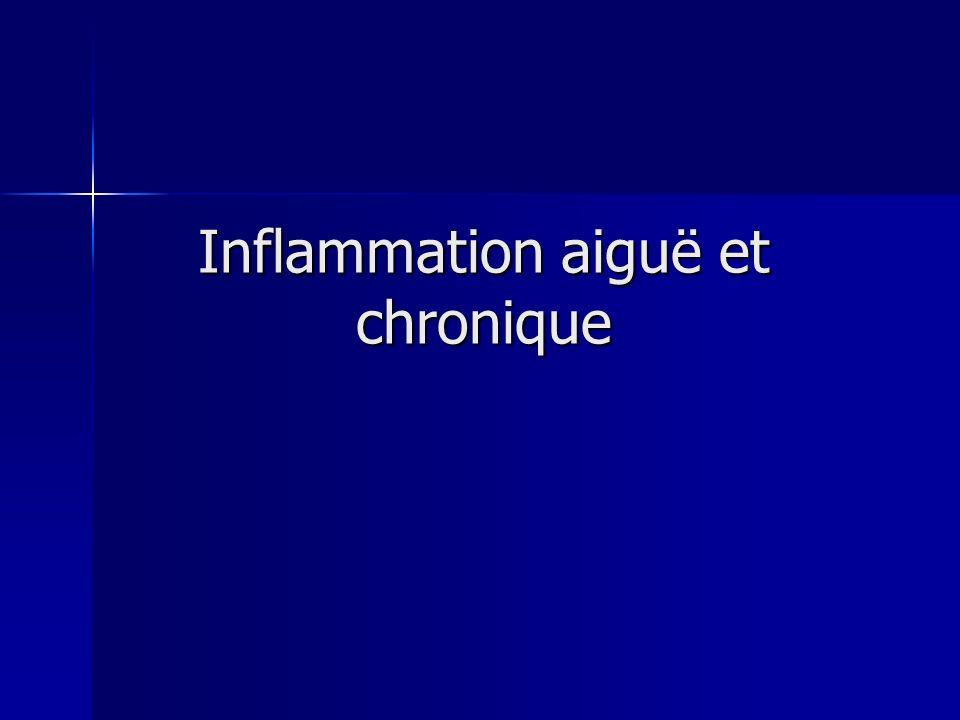 Inflammation aiguë et chronique