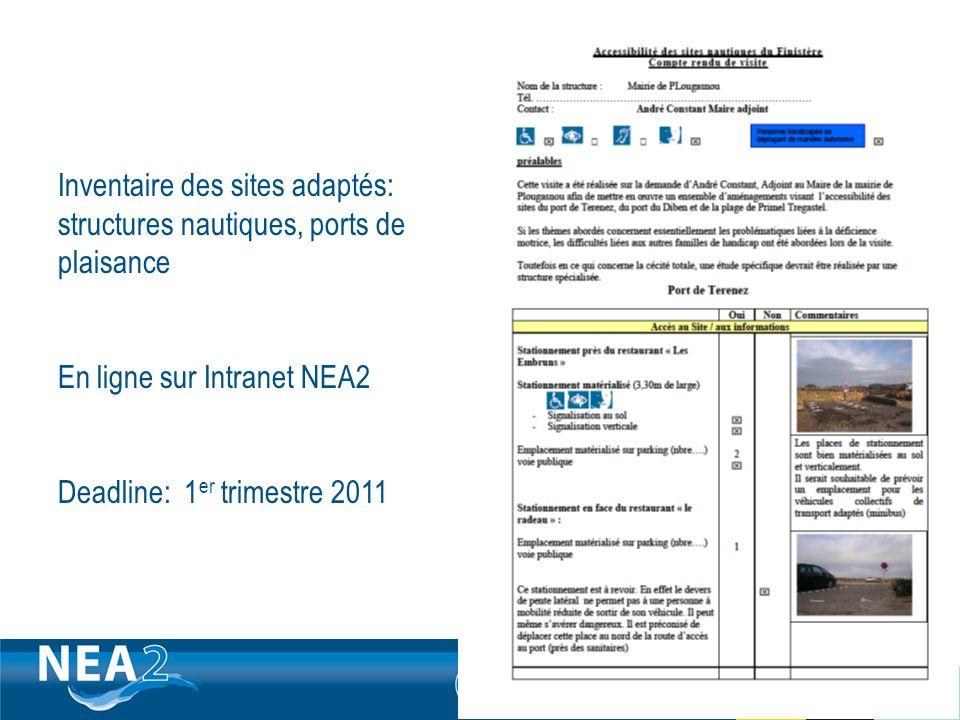 Informations administratives et financières DUBLIN – 23&24 JUIN 2009 Inventaire des sites adaptés: structures nautiques, ports de plaisance En ligne sur Intranet NEA2 Deadline: 1 er trimestre 2011