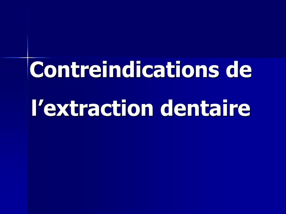 Contreindications de lextraction dentaire
