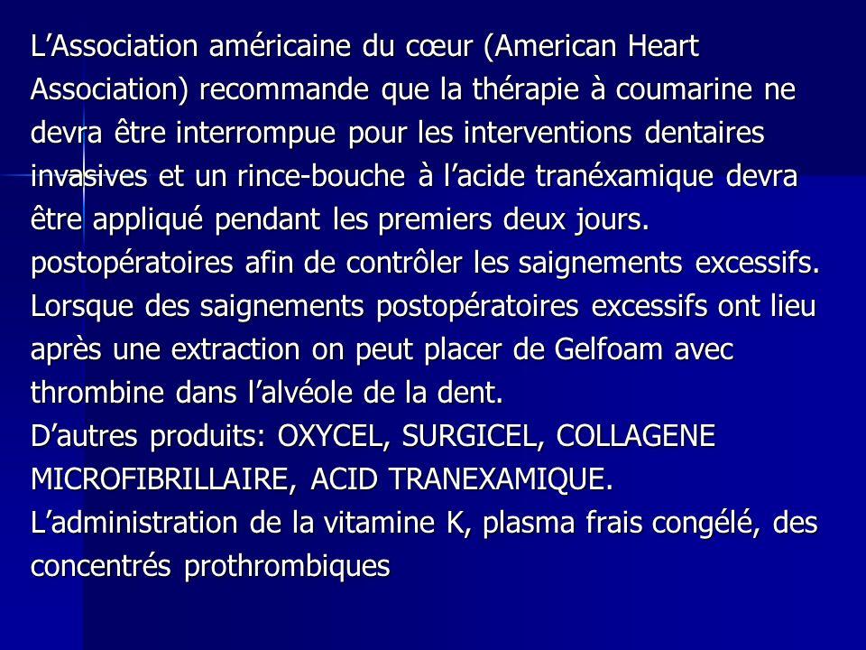 LAssociation américaine du cœur (American Heart Association) recommande que la thérapie à coumarine ne devra être interrompue pour les interventions d