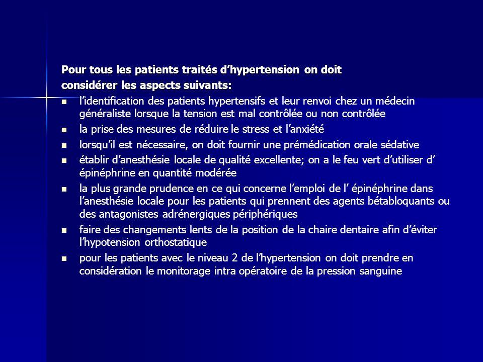 Pour tous les patients traités dhypertension on doit considérer les aspects suivants: lidentification des patients hypertensifs et leur renvoi chez un