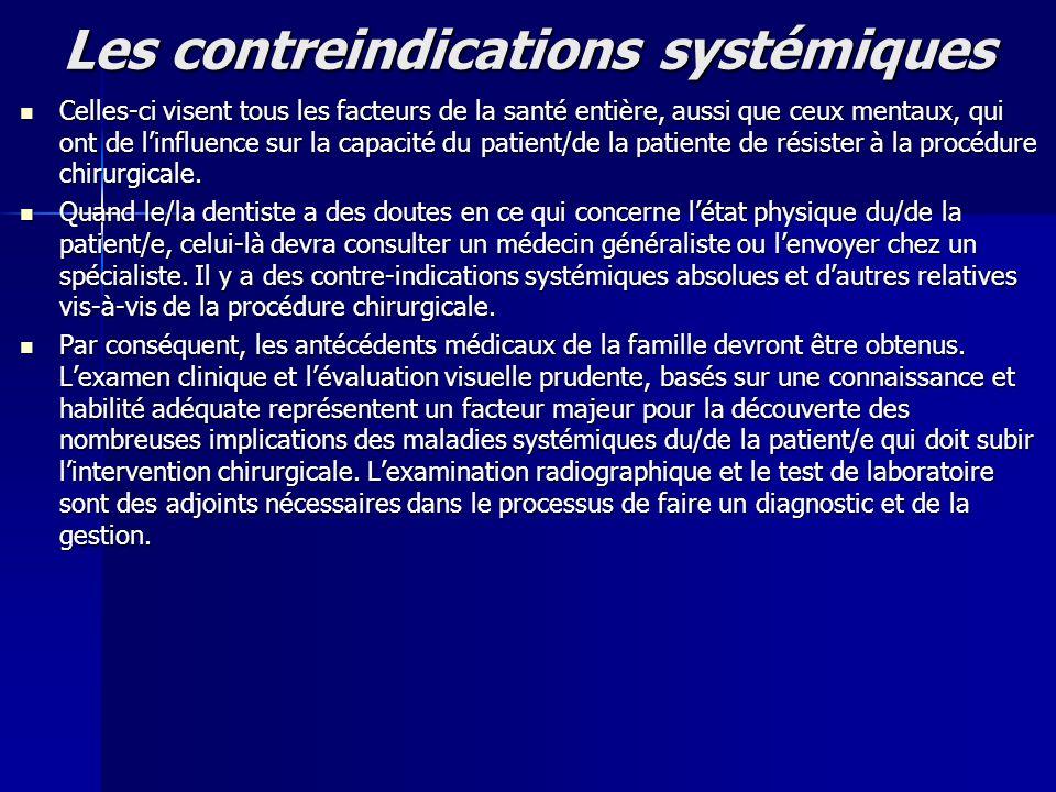 Les contreindications systémiques Celles-ci visent tous les facteurs de la santé entière, aussi que ceux mentaux, qui ont de linfluence sur la capacit