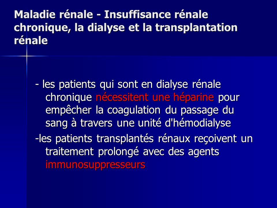 Maladie rénale - Insuffisance rénale chronique, la dialyse et la transplantation rénale - les patients qui sont en dialyse rénale chronique nécessiten