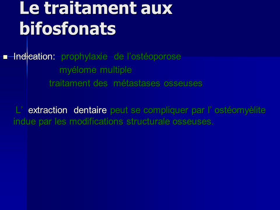 Le traitament aux bifosfonats Indication: prophylaxie de lostéoporose Indication: prophylaxie de lostéoporose myélome multiple myélome multiple traita