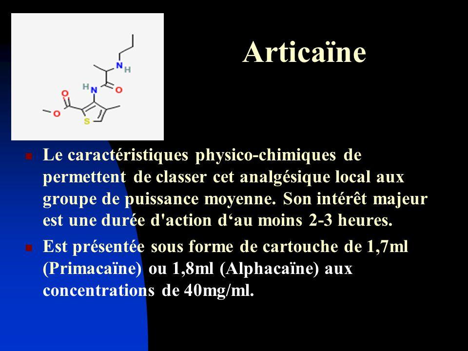 Articaïne Le caractéristiques physico-chimiques de permettent de classer cet analgésique local aux groupe de puissance moyenne. Son intérêt majeur est