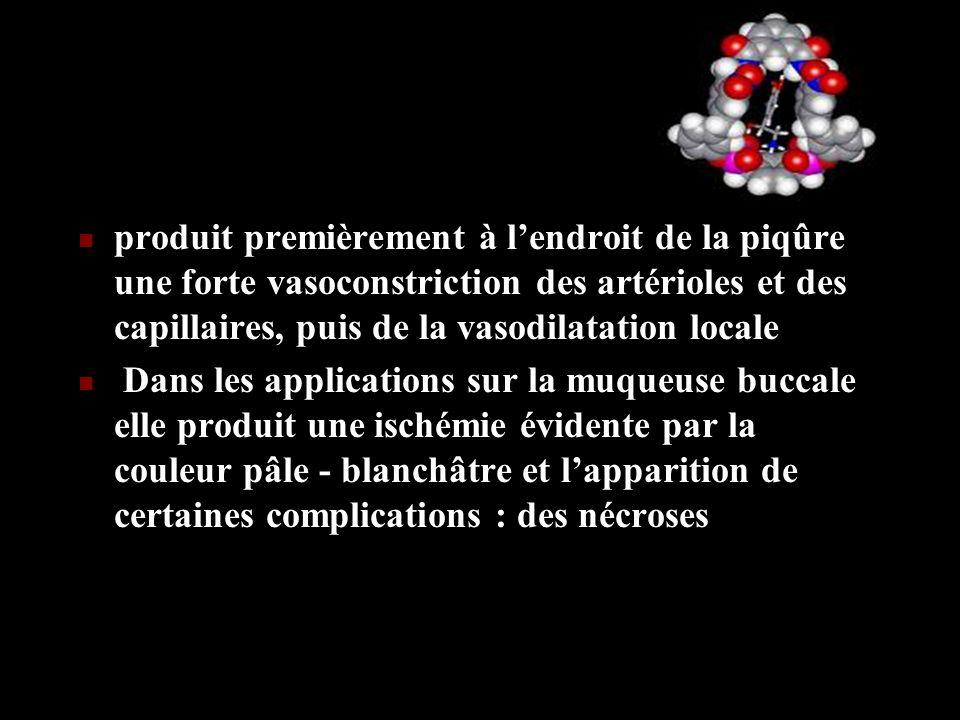produit premièrement à lendroit de la piqûre une forte vasoconstriction des artérioles et des capillaires, puis de la vasodilatation locale Dans les a