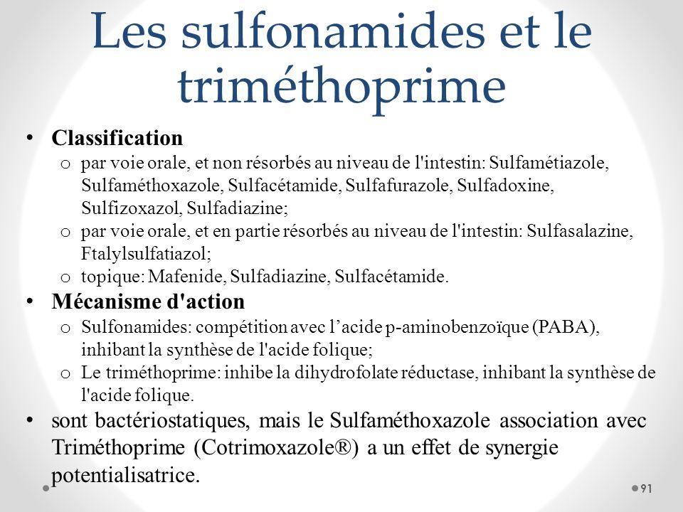 Les sulfonamides et le triméthoprime Classification o par voie orale, et non résorbés au niveau de l'intestin: Sulfamétiazole, Sulfaméthoxazole, Sulfa
