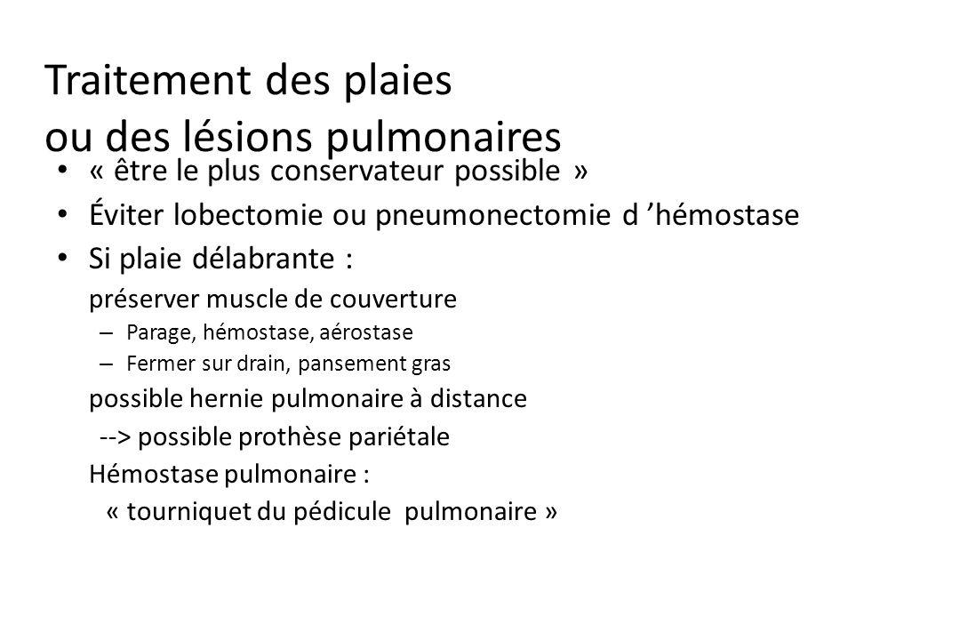 PLAIES PULMONAIRES Autres lésions : – Corps étrangers intra-pulmonaire Retirer si menaçant Complications à distance, hémorragie, infection Empalement