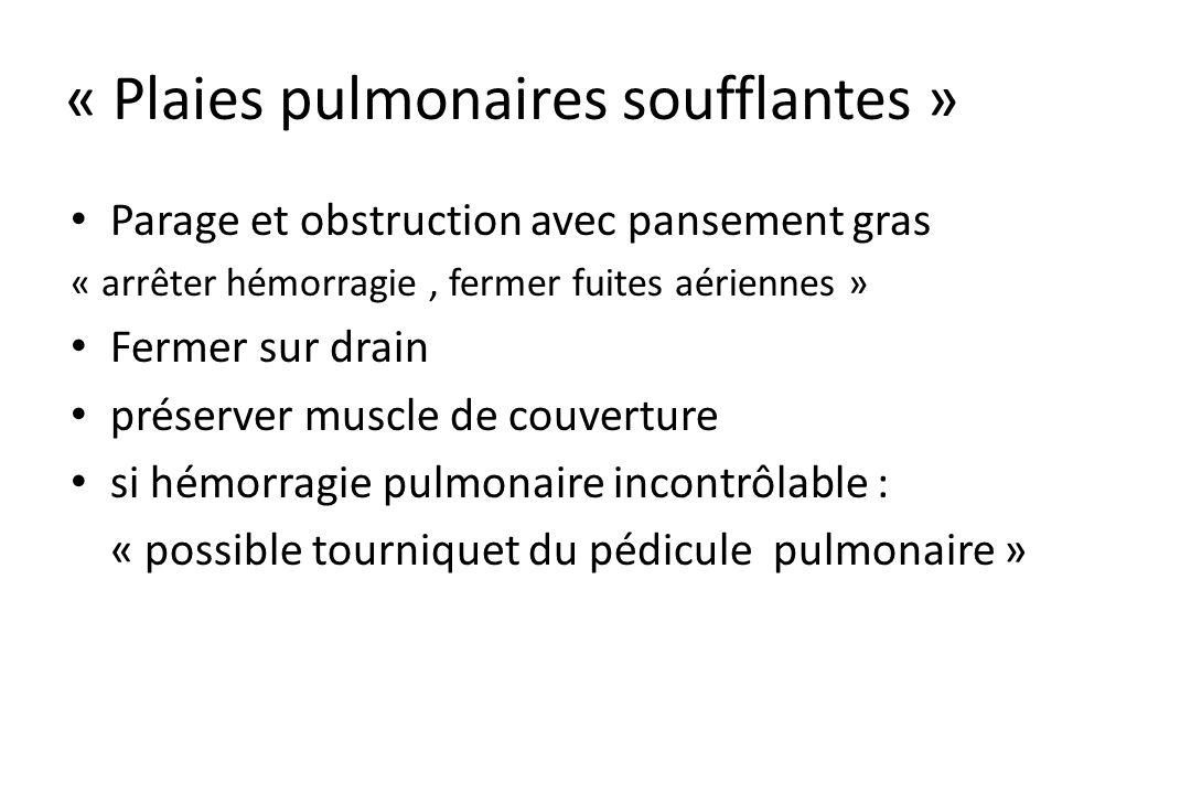 Traitement des plaies ou des lésions pulmonaires « être le plus conservateur possible » Éviter lobectomie ou pneumonectomie d hémostase Si plaie délab