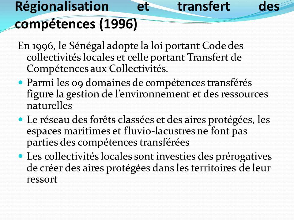 Régionalisation et transfert des compétences (1996) En 1996, le Sénégal adopte la loi portant Code des collectivités locales et celle portant Transfer