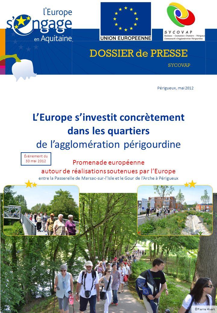 Périgueux, mai 2012 DOSSIER de PRESSE SYCOVAP LEurope sinvestit concrètement dans les quartiers de lagglomération périgourdine Promenade européenne au