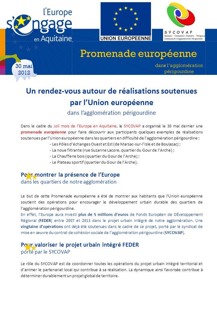 Un rendez-vous autour de réalisations soutenues par lUnion européenne dans lagglomération périgourdine Dans le cadre du Joli mois de lEurope en Aquita