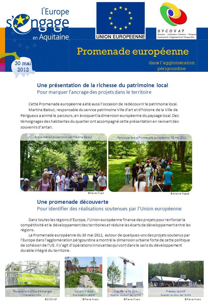 Une présentation de la richesse du patrimoine local Pour marquer lancrage des projets dans le territoire Cette Promenade européenne a été aussi loccas