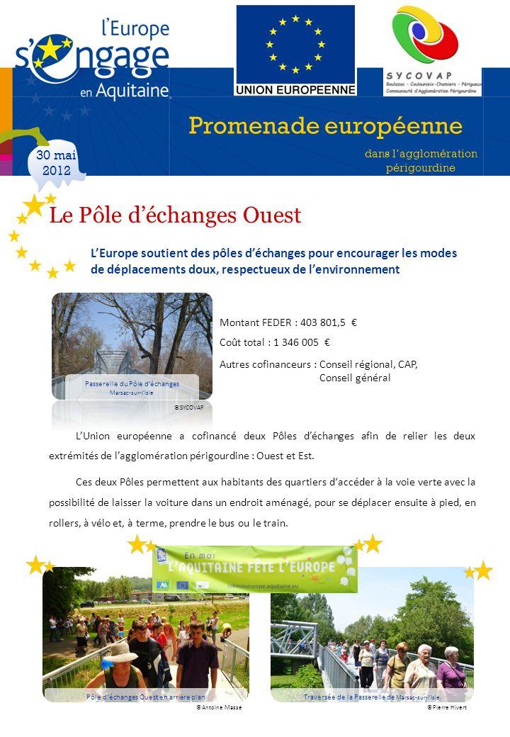Promenade européenne dans lagglomération périgourdine 30 mai 2012 LEurope soutient des pôles déchanges pour encourager les modes de déplacements doux,