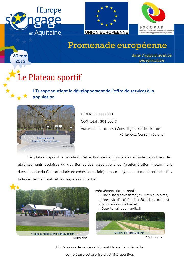 Promenade européenne dans lagglomération périgourdine 30 mai 2012 LEurope soutient le développement de loffre de services à la population Le Plateau s