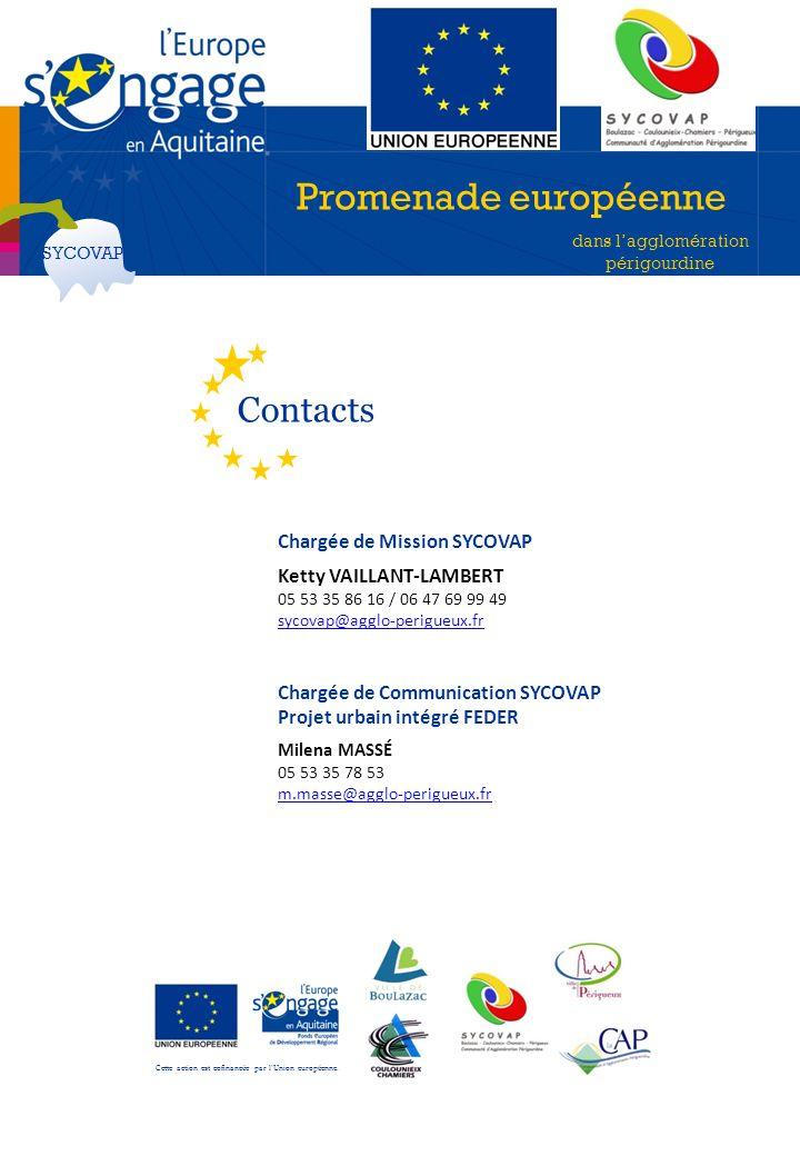 Promenade européenne dans lagglomération périgourdine SYCOVAP Contacts Chargée de Mission SYCOVAP Ketty VAILLANT-LAMBERT 05 53 35 86 16 / 06 47 69 99