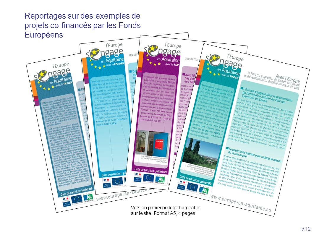 p.12 Version papier ou téléchargeable sur le site. Format A5, 4 pages Reportages sur des exemples de projets co-financés par les Fonds Européens