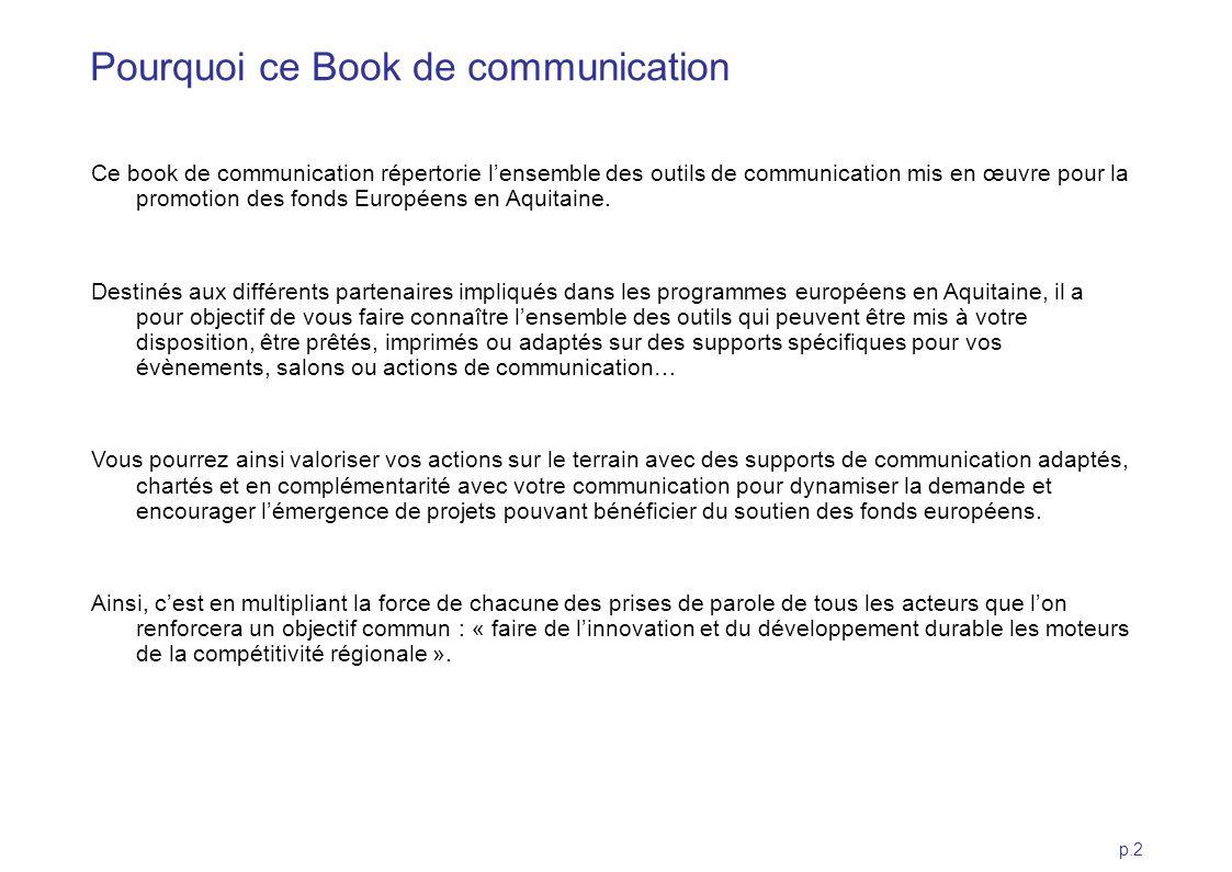 p.2 Pourquoi ce Book de communication Ce book de communication répertorie lensemble des outils de communication mis en œuvre pour la promotion des fon