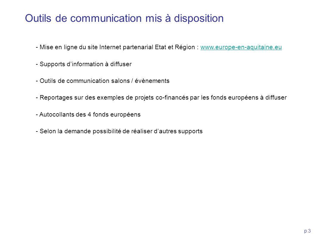 p.3 Outils de communication mis à disposition - Mise en ligne du site Internet partenarial Etat et Région : www.europe-en-aquitaine.euwww.europe-en-aq