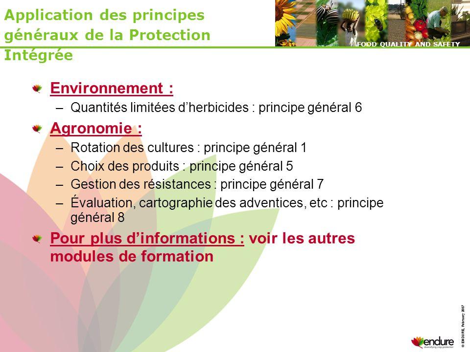 © ENDURE, February 2007 FOOD QUALITY AND SAFETY © ENDURE, February 2007 FOOD QUALITY AND SAFETY Conclusion : Application des principes généraux de la