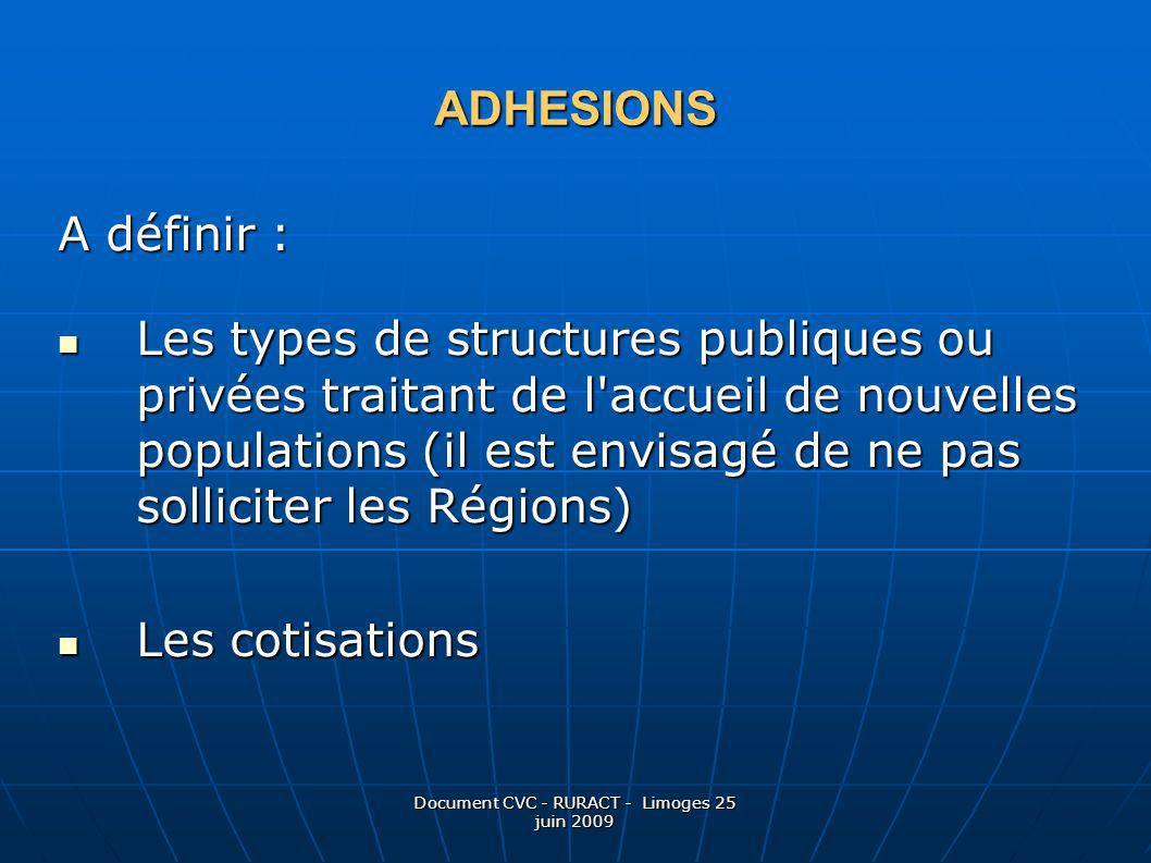 Document CVC - RURACT - Limoges 25 juin 2009 ADHESIONS A définir : Les types de structures publiques ou privées traitant de l'accueil de nouvelles pop