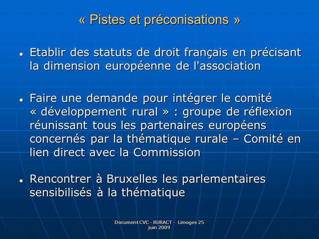 Document CVC - RURACT - Limoges 25 juin 2009 « Pistes et préconisations » Etablir des statuts de droit français en précisant la dimension européenne d