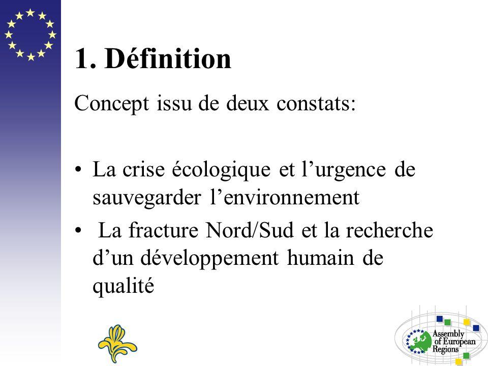 1. Définition Concept issu de deux constats: La crise écologique et lurgence de sauvegarder lenvironnement La fracture Nord/Sud et la recherche dun dé
