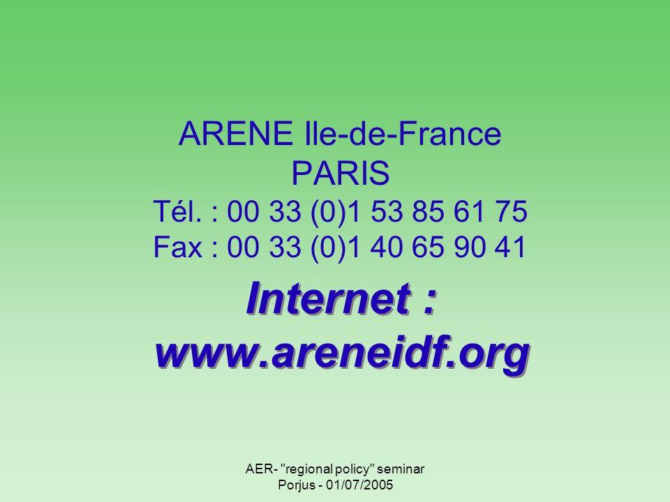 AER- regional policy seminar Porjus - 01/07/2005 ARENE Ile-de-France PARIS Tél.