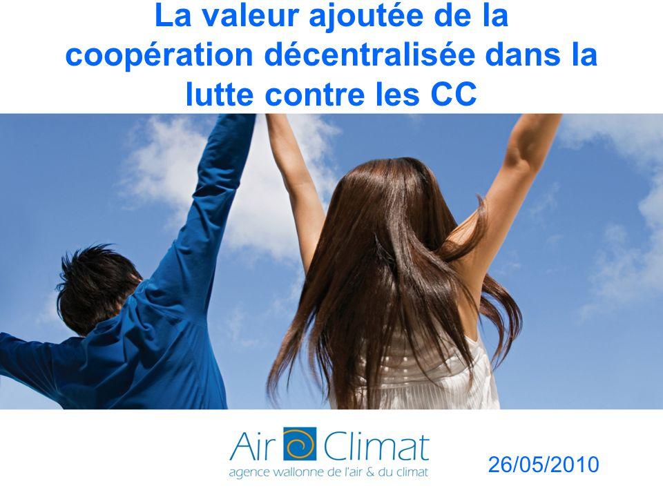 La valeur ajoutée de la coopération décentralisée dans la lutte contre les CC 26/05/2010