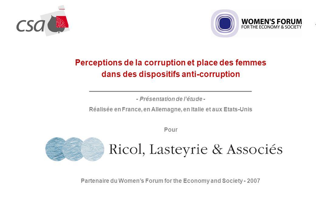 1 Perceptions de la corruption et place des femmes dans des dispositifs anti-corruption - Présentation de létude - Réalisée en France, en Allemagne, en Italie et aux Etats-Unis Pour Partenaire du Womens Forum for the Economy and Society - 2007