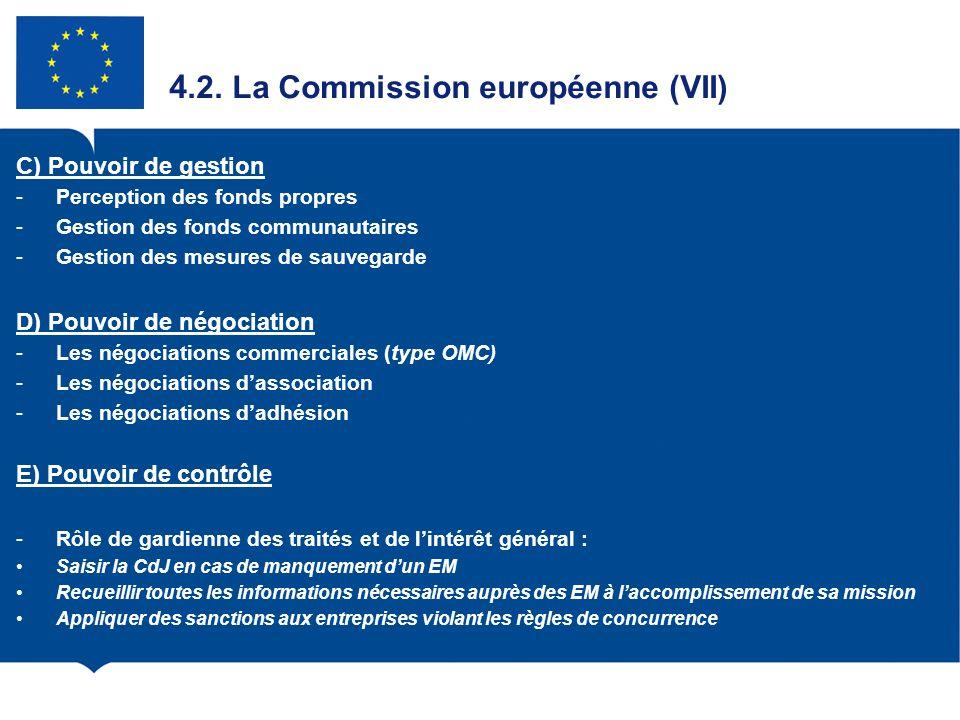 4.2. La Commission européenne (VII) C) Pouvoir de gestion -Perception des fonds propres -Gestion des fonds communautaires -Gestion des mesures de sauv